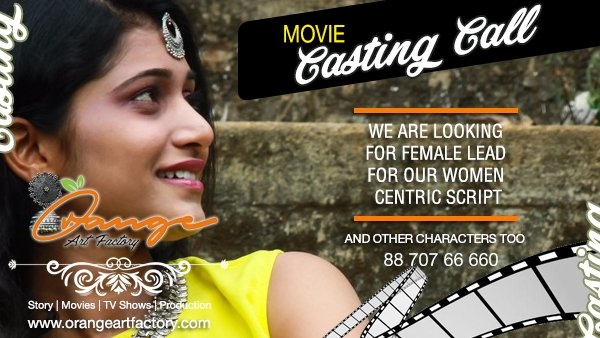 Casting Call For Tamil Movie - Orange Art Factory - Acting